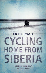 Cycling Home from Siberia, Rob Lilwall