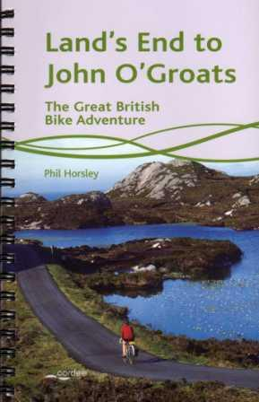 Land's End to John O'Groats cycle guide, Phil Horsley