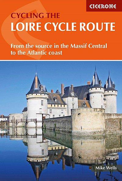 Cycling the River Loire - Cicerone 2017 guide book