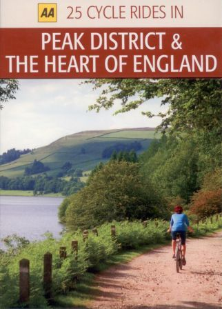 Peak District & The Heart of England, 25 Cycle Rides: The AA