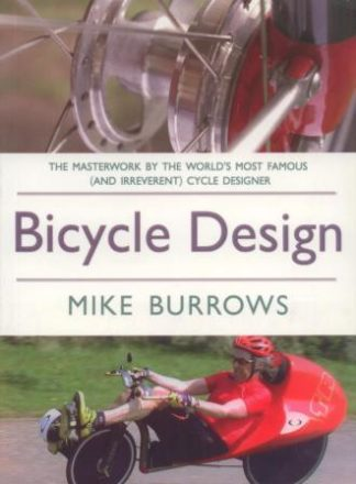 Bicycle Design, by Mike Burrows, Snowbooks Ltd