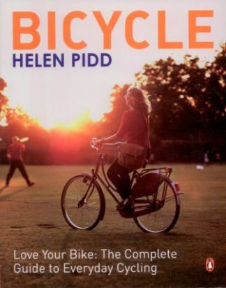 Bicycle - Love Your Bike, by Helen Pidd