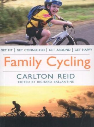Family Cycling, by Carlton Reid, Snowbooks Ltd