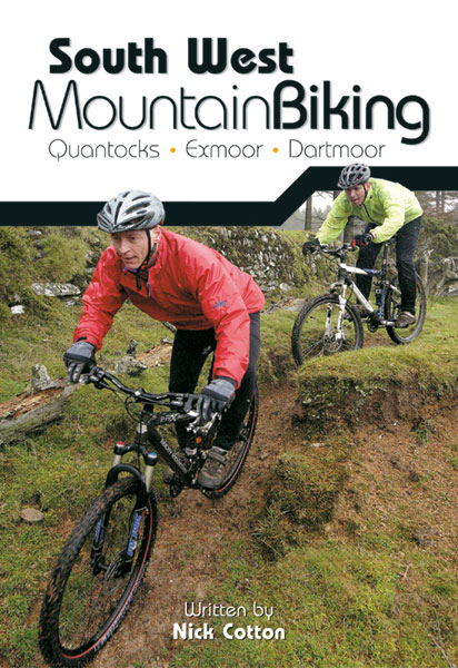 South West Mountain Biking, Quantocks, Exmoor, Dartmoor Trail Guide