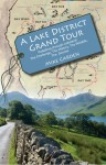 A Lake District Grand Tour by Mike Carden